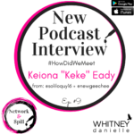 "#HowDidWeMeet with Keiona ""Keke"" Eady (on podcasting, life & travel)"