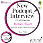 #HowDidWeMeet w/ Journalist, Author & Start-Up Founder Joresa Blunt