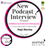 #TheSpill w/ Video Content Coach XayLi Barclay on Confidence + Business